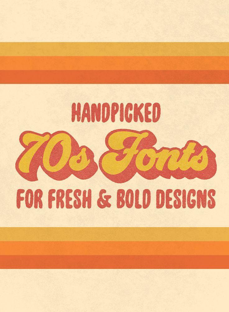 Handpicked 70s Fonts For Fresh Bold Designs Vintage Graphic Design Retro Graphic Design History Design