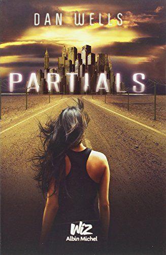 Partials - tome 1 - Dan Wells