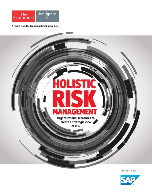1© The Economist Intelligence Unit Limited 2015 Holistic risk management Organisational measures to create a strategic vie...