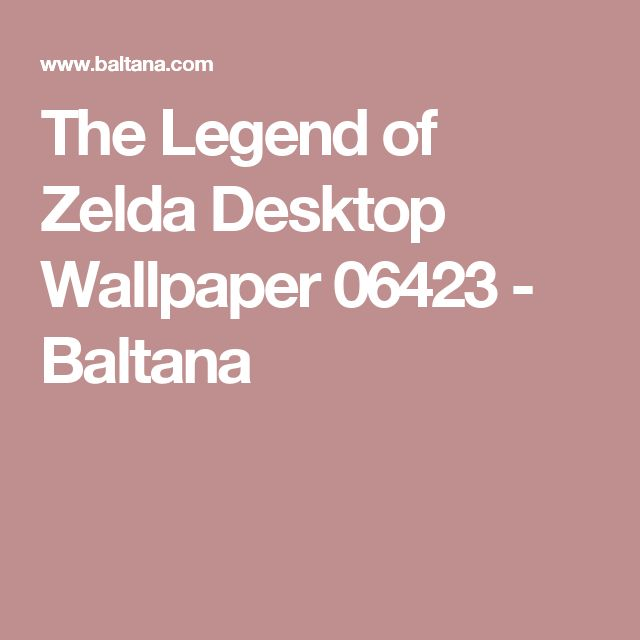 The Legend of Zelda Desktop Wallpaper 06423 - Baltana