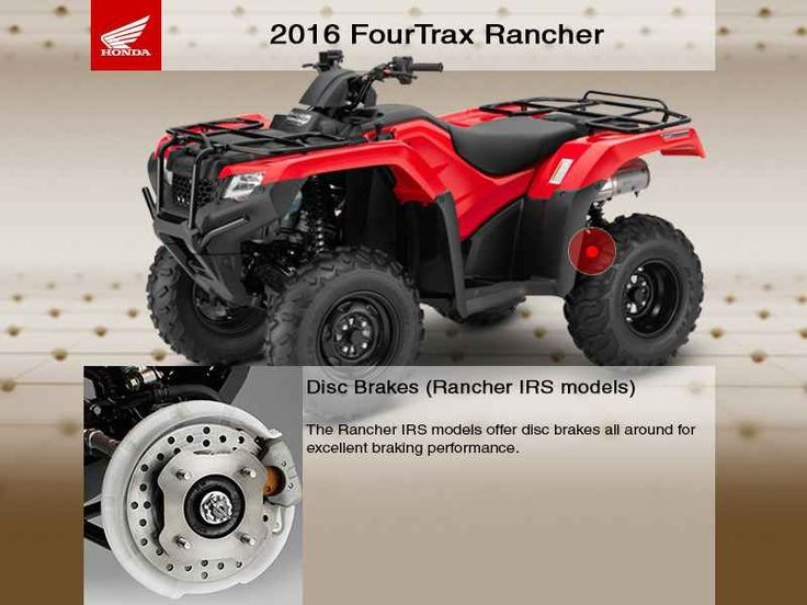 New 2016 Honda FourTrax Rancher 4X4 ES ATVs For Sale in California. 2016 Honda FourTrax Rancher 4X4 ES, 2016 Honda® FourTrax® Rancher® 4X4 ES Choose The Perfect ATV For The Job Or Trail. Every ATV starts with a dream. And where do you dream of riding? Maybe you ll use your ATV for hunting or fishing. Maybe it needs to work hard on the farm, ranch or jobsite. Maybe you want to get out and explore someplace where the cellphone doesn t ring, where the air is cold and clean. Or maybe it s for cho