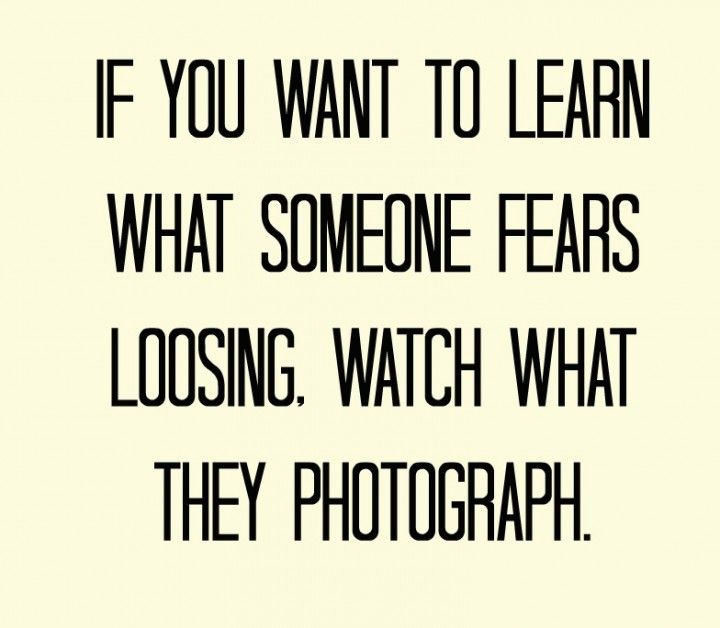 *Losing I never looked at it like this! Soooo true, especially since I only truly only take pictures of people I know and my family