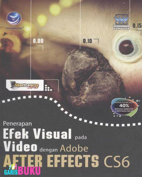 Penerapan Efek Visual Pada Video Dengan Adobe After Effects CS6