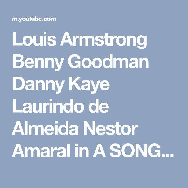 Louis Armstrong Benny Goodman Danny Kaye Laurindo de Almeida Nestor Amaral in A SONG IS BORN 2 - YouTube
