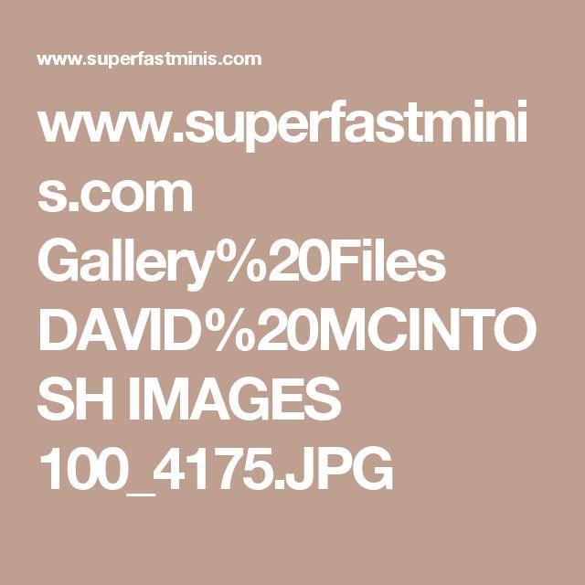 www.superfastminis.com Gallery%20Files DAVID%20MCINTOSH IMAGES 100_4175.JPG