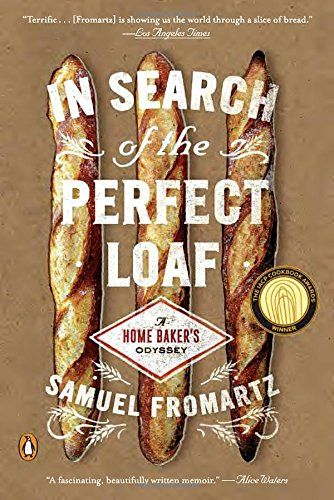 A book by a home baker about his quest to make the perfect loaf of bread
