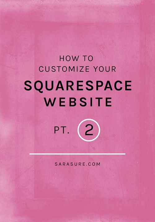 How to Customize Your Squarespace Website