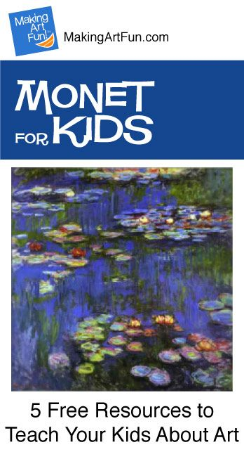 Hey Kids, Meet Claude Monet | 5 Free Resources for Teaching Your Kids About Art - MakingArtFun.com (Scheduled via TrafficWonker.com)