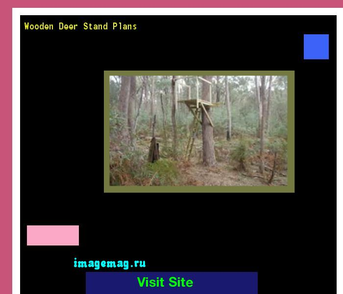 Wooden Deer Stand Plans 165032 - The Best Image Search