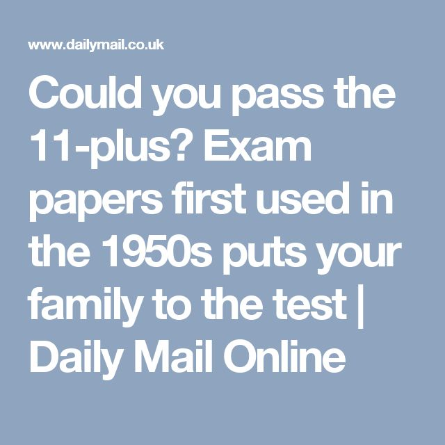 Could you pass the 11-plus? Exam papers first used in the 1950s puts your family to the test | Daily Mail Online