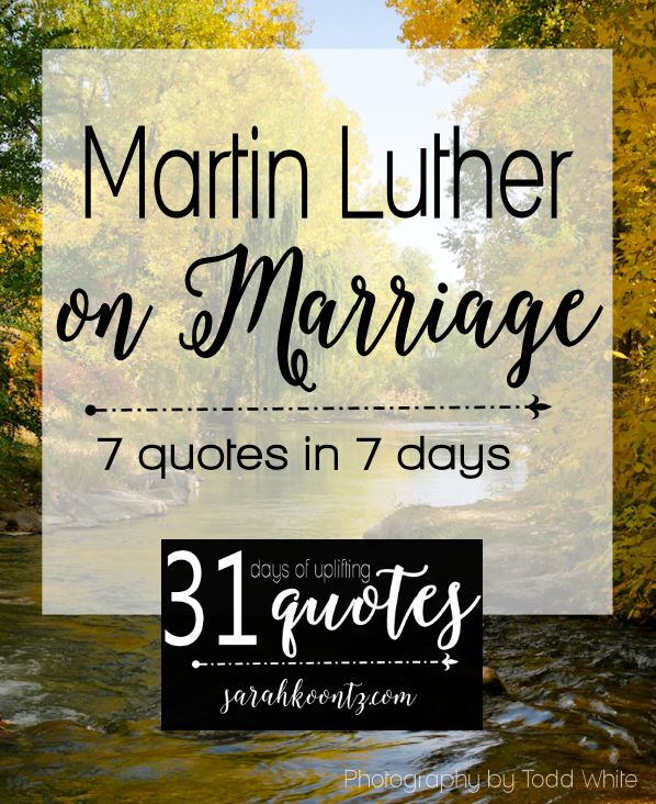 """This article is chalked full of interesting stories about the Luther family along with 7 truly inspiring marriage quotes.  Martin Luther German priest and scholar who is best known for nailing his 95-thesis onto a chapel door and becoming the father of the Protestant Reformation.   Martin was married to Katherine von Bora for more than twenty years and they had six children together.   Martin declared marriage as """"a school for character."""""""