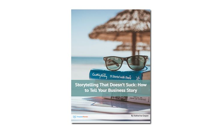 Storytelling That Doesn't Suck: How to Tell Your Business Story [Free eBook] - https://www.templatemonster.com/blog/storytelling-doesnt-suck-free-ebook/