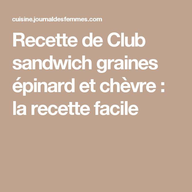 Recette de Club sandwich graines épinard et chèvre : la recette facile