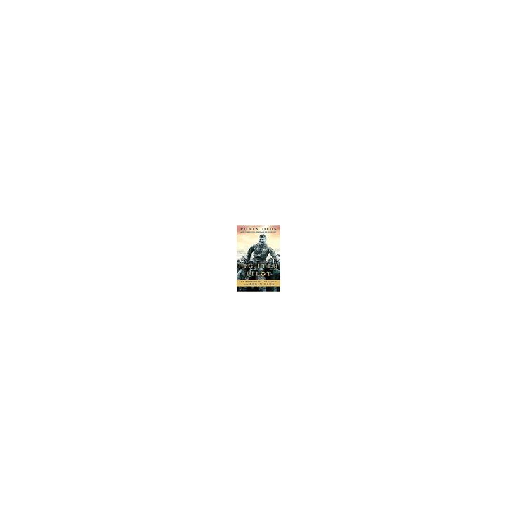 Fighter Pilot : The Memoirs of Legendary Ace Robin Olds (Paperback) (Robin Olds & Christina Olds & Ed