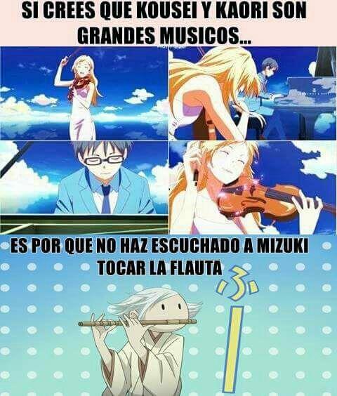 If u think kousei and kaori and good musicians that's because you've never heard mizuki play his flute