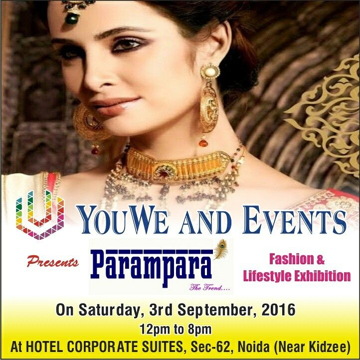 The countdown Begins 3..2.... #youweandevents #fashionandlifestyle #exhibition #PARAMPARA #savethedate 3rd Sept 2016, Saturday  Our Advertisement....goes up.... NOIDA gear up and visit us on 3rd Sept 2016, Saturday at sec 62 Noida, Hotel CORPORATE SUITES(near Kidzee)