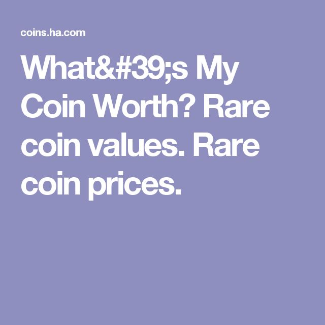 What's My Coin Worth?  Rare coin values. Rare coin prices.