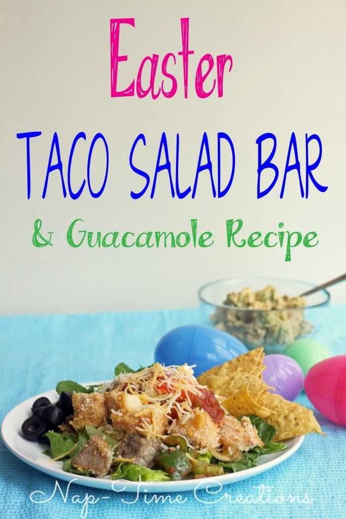 A Fresh Take on Easter Lunch - Taco Salad Bar and Guacamole Recipe