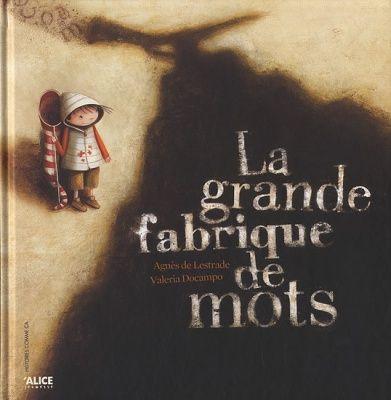 Livres Ouverts : La grande fabrique de mots; Agnès de Lestrade - on y fait un classement de mots - pour l'enseignement du lexique