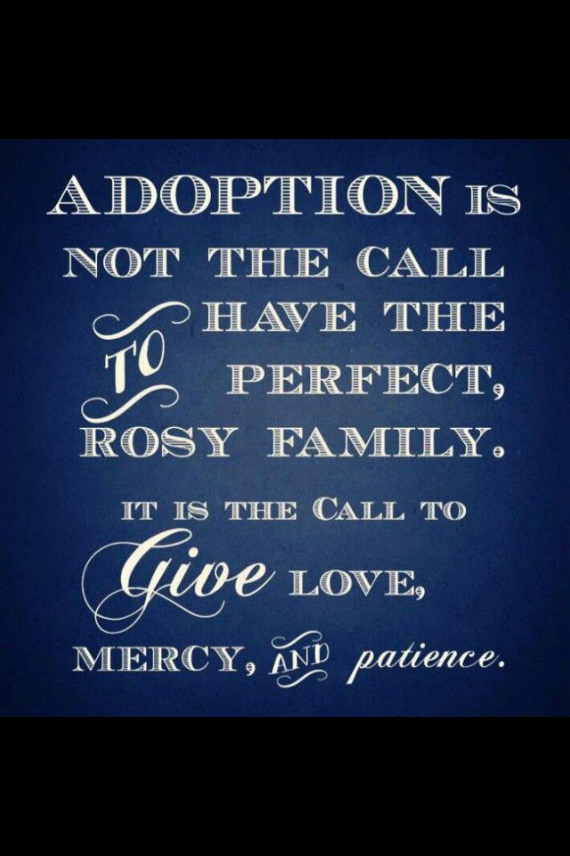 The patience is the hardest though...seriously! Adopted kids have baggage...are you prepared for how much??