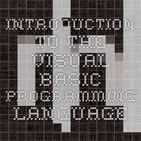 Introduction to the Visual Basic Programming Language