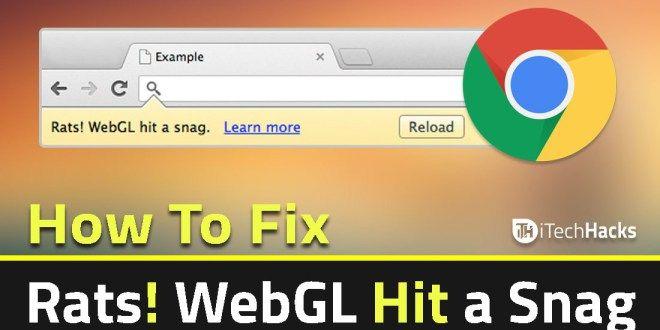 "(3 Ways) How To Fix ""Rats! WebGL Hit a Snag"" in Chrome Browser"