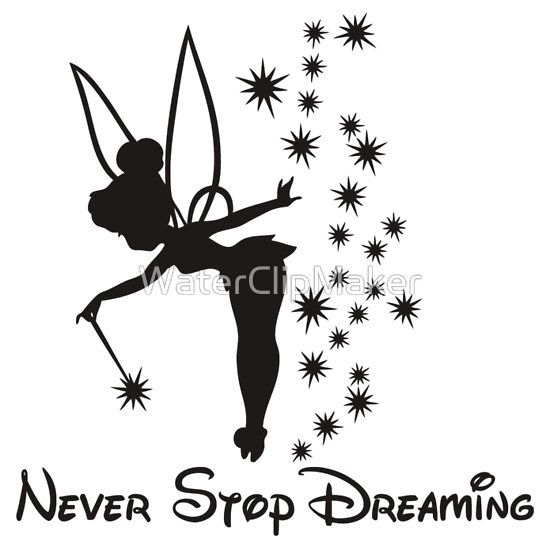 Never stop dreaming tinkerbell