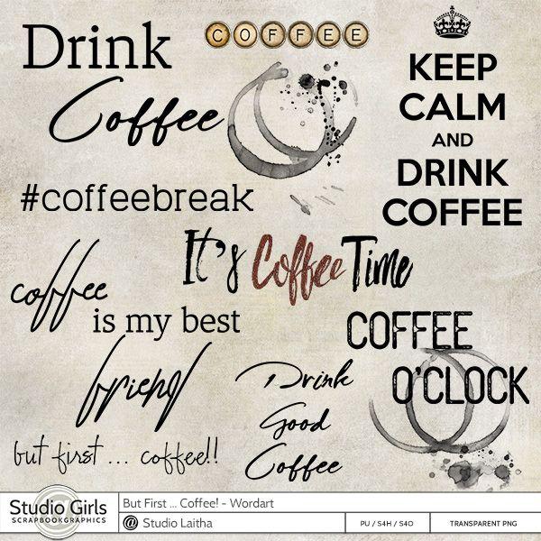 But First .. Coffee! -  Wordart Mix