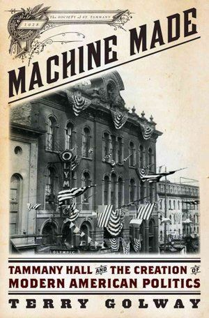 Machine Made: The Case for Tammany Hall Being On the Right Side of History