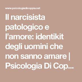Il narcisista patologico e l'amore: identikit degli uomini che non sanno amare | Psicologia Di Coppia