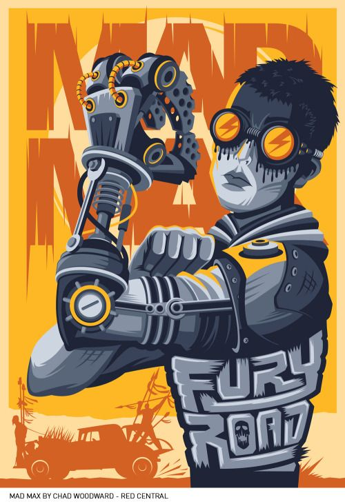 Mad Max: Fury Road - movie poster - Chad Woodward