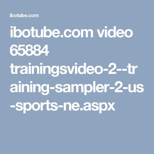 ibotube.com video 65884 trainingsvideo-2--training-sampler-2-us-sports-ne.aspx