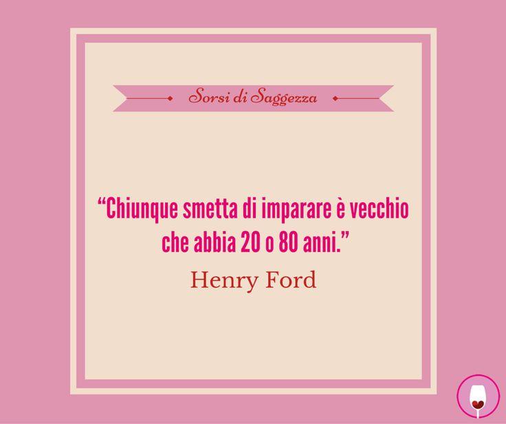 """#SorsidiSaggezza che ci ispirano: """"Chiunque smetta di imparare è vecchio che abbia 20 o 80 anni."""" - Henry Ford  #SorsidiSaggezza Tagga la fotoAggiungi posizioneModifica"""