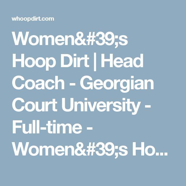 Women's Hoop Dirt   Head Coach - Georgian Court University - Full-time - Women's Hoop Dirt