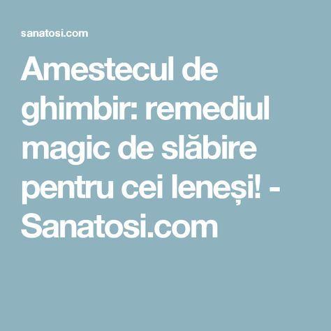Amestecul de ghimbir: remediul magic de slăbire pentru cei leneși! - Sanatosi.com