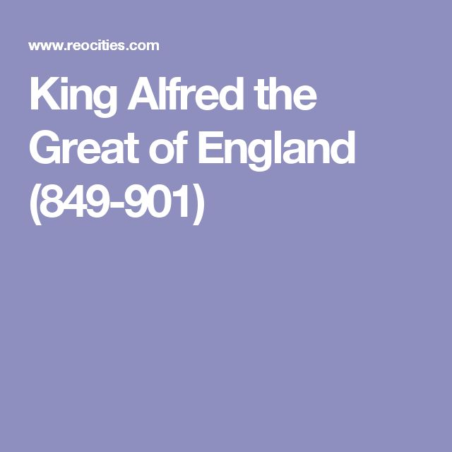 King Alfred the Great of England (849-901)