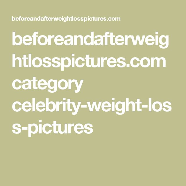 beforeandafterweightlosspictures.com category celebrity-weight-loss-pictures