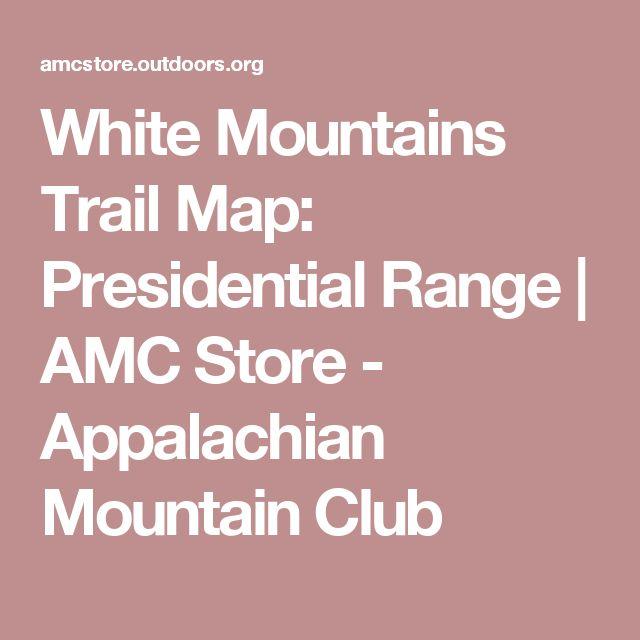 White Mountains Trail Map: Presidential Range | AMC Store - Appalachian Mountain Club