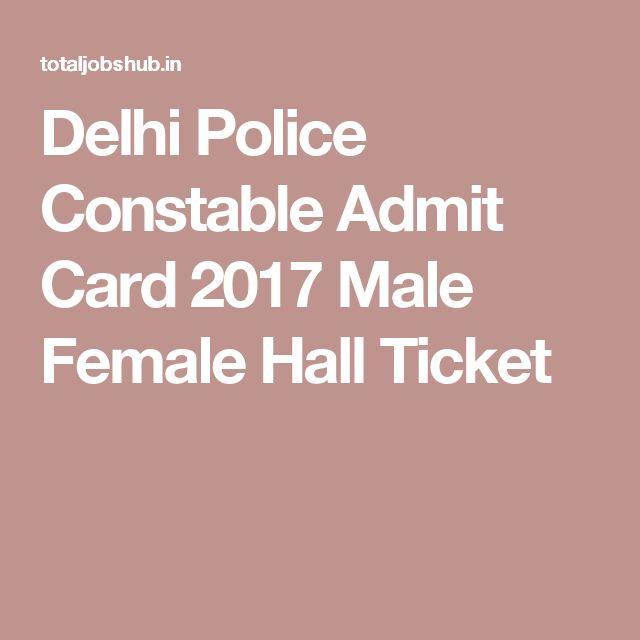 Delhi Police Constable Admit Card 2017 Male Female Hall Ticket