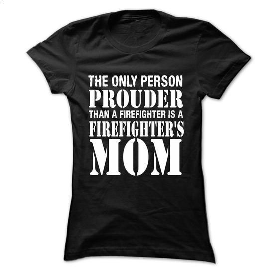 Prouder Firefighters Mom - #first tee #grey sweatshirt. I WANT THIS => https://www.sunfrog.com/Jobs/Prouder-Firefighters-Mom-Ladies.html?60505