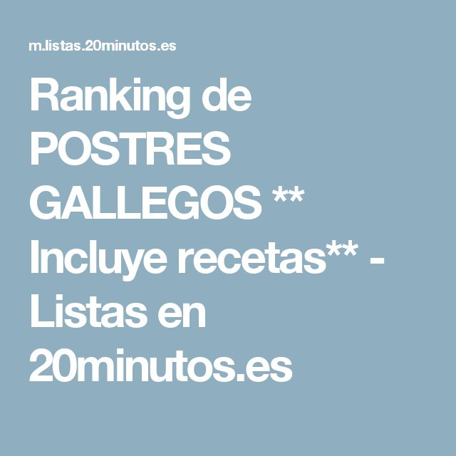 Ranking de POSTRES GALLEGOS ** Incluye recetas** - Listas en 20minutos.es