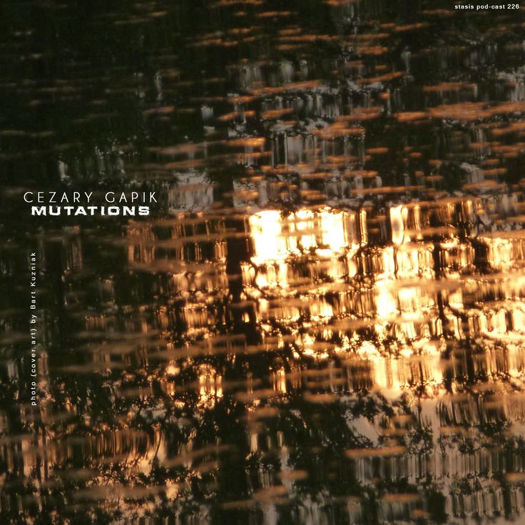 Stasis Pod-Cast #226: Mutations mix by Cezary Gapik