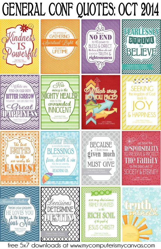 PRINTABLE QUOTE Collection from LDS General Conference, October 2014 Sessions #LDS #LDSconf - great quotes from Holland, Uchtdorf, Packer, Monson, Eyring, Oaks and more... #mycomputerismycanvas