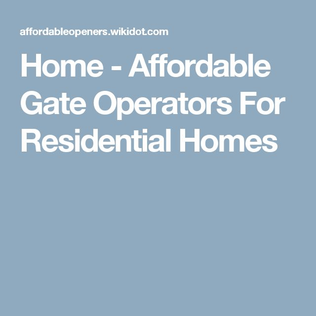 Home - Affordable Gate Operators For Residential Homes