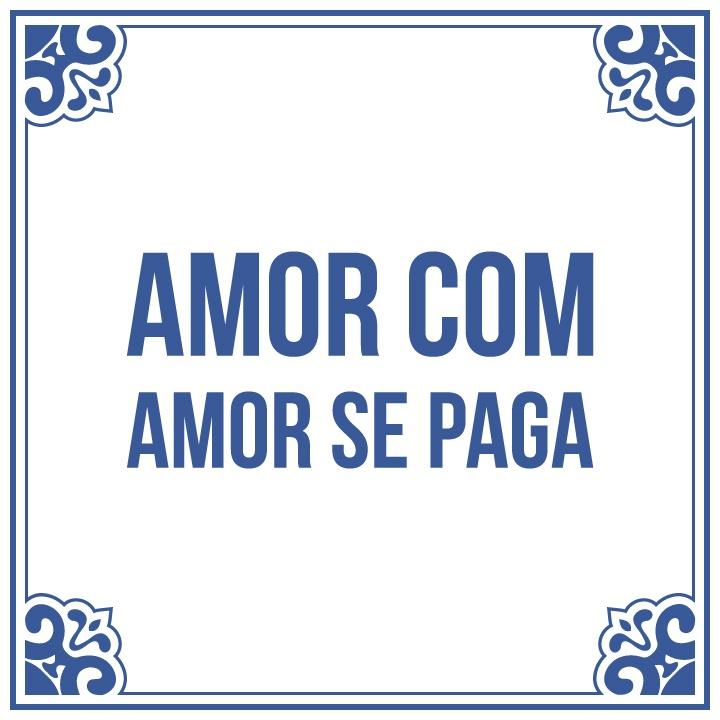 Amor com amor se paga.