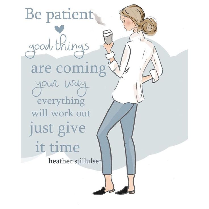 Be patient good things take time everything will work out #encouragement #empower #goodthingsarecoming