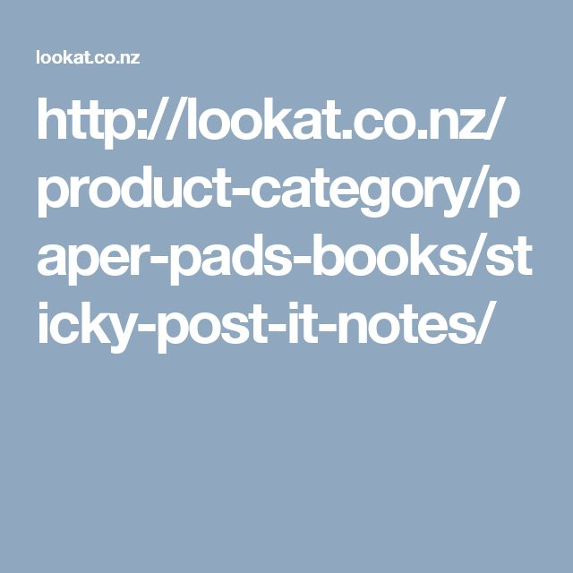 http://lookat.co.nz/product-category/paper-pads-books/sticky-post-it-notes/