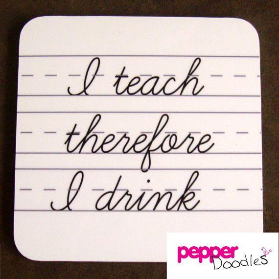 Teacher gift Coaster I teach therefore I drink Coaster