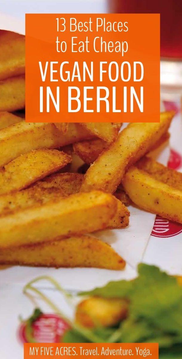 Best Vegan Restaurants In Berlin For Cheap Eats Best Vegan Restaurants Vegan Restaurants Cheap Vegan