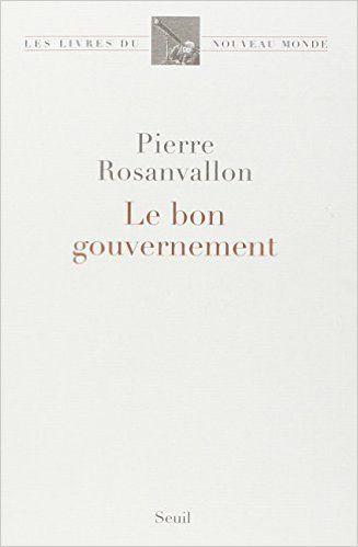 Amazon.fr - Le bon gouvernement - Pierre Rosanvallon - Livres